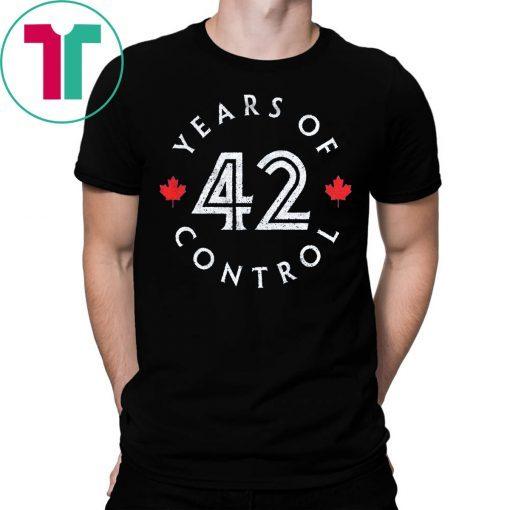 42 Years Of Control T-Shirt Toronto Baseball T-Shirt