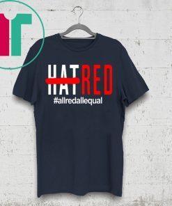 #ALLREDALLEQUAL SHIRT