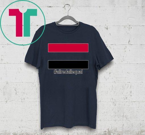 #ALLREDALLEQUAL T-Shirt