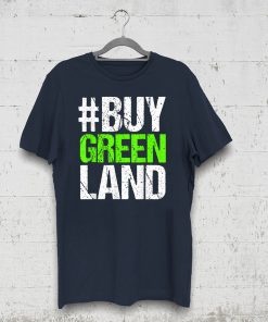 #BUYGREENLAND President Trump Buy Greenland Greenland Design T-Shirt