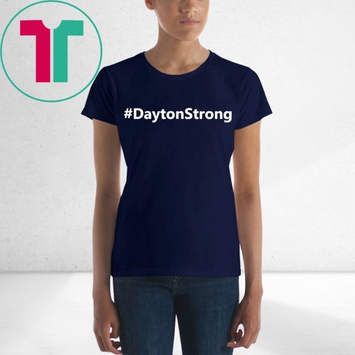 #DaytonStrong Dayton Strong Shirt