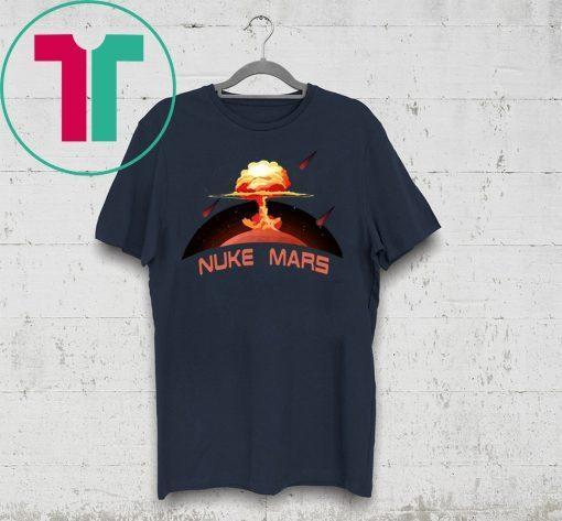 Elon Musk Wants To Nuke Mars T-Shirt