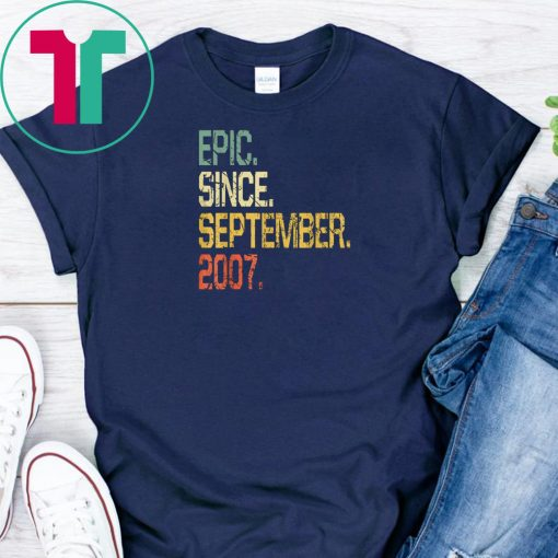 Epic Since September 2007 T-Shirt- 12 Years Old Shirt Gift