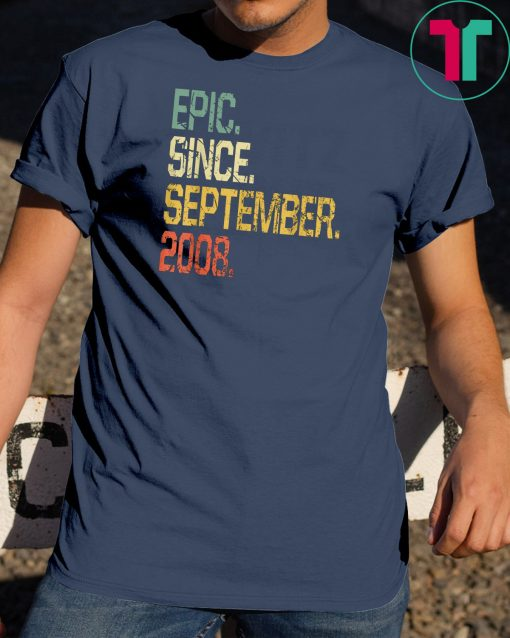 Epic Since September 2008 T-Shirt 11 Years Old Shirt Gift
