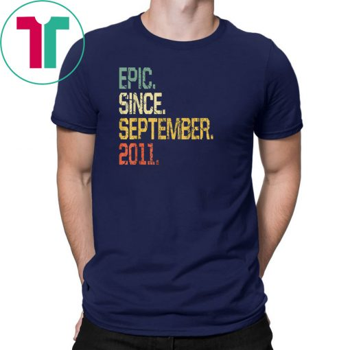 Epic Since September 2011 T-Shirt- 8 Years Old Shirt Gift
