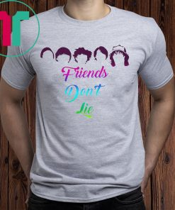 Friends Don't Lie Shirts Friend Shirt for Mens Womens Kids