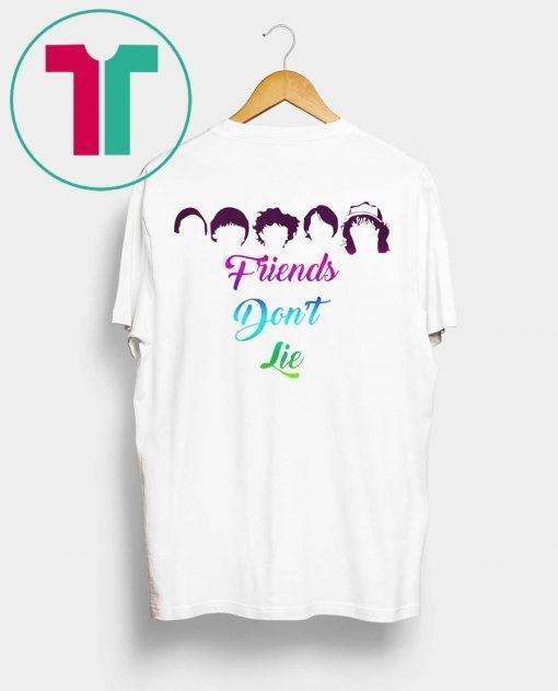 Friends Don't Lie Shirts Friend Shirt for Mens Womens Kids