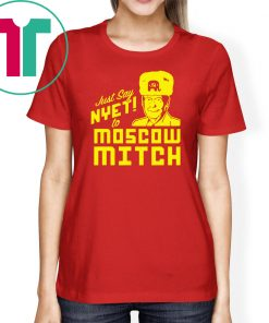 Just Say Nyet To Moscow Mitch Tees Moscow Mitch Traitor Classic Gift T-Shirt