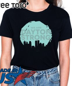 We Are Dayton Strong Classic Shirt