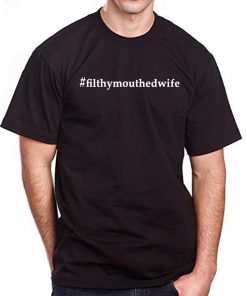#FilthyMouthedWife Filthy Mouthed Wife Classic T-Shirt
