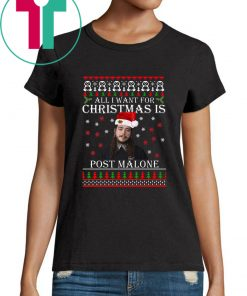 All I want for Christmas is Post Malone sweatshirt T-Shirt
