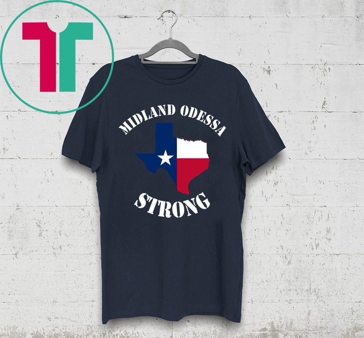 Midland Odessa Strong #MidlandOdessaStrong Shirt