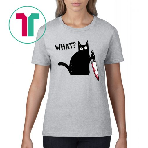 WHAT BLACK CAT HOLDING KNIFE HALLOWEEN SHIRT