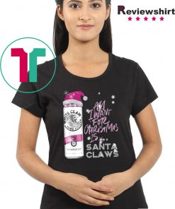 All I Want For Christmas Is White Claw Black Cherry Christmas T-Shirt