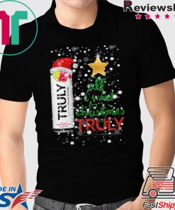 All I Want For Christmas is Truly Raspberry T-Shirt