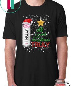All I Want For Christmas is Truly Rose Fruit T-Shirt