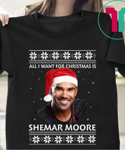 All I want for Christmas is Shemar Moore T-Shirt
