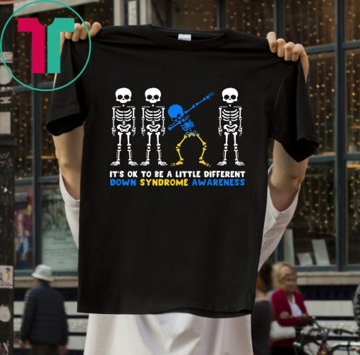 IT'S OK TO BE A LITTLE DIFFERENT DOWN SYNDROME AWARENESS SKELETON SHIRT