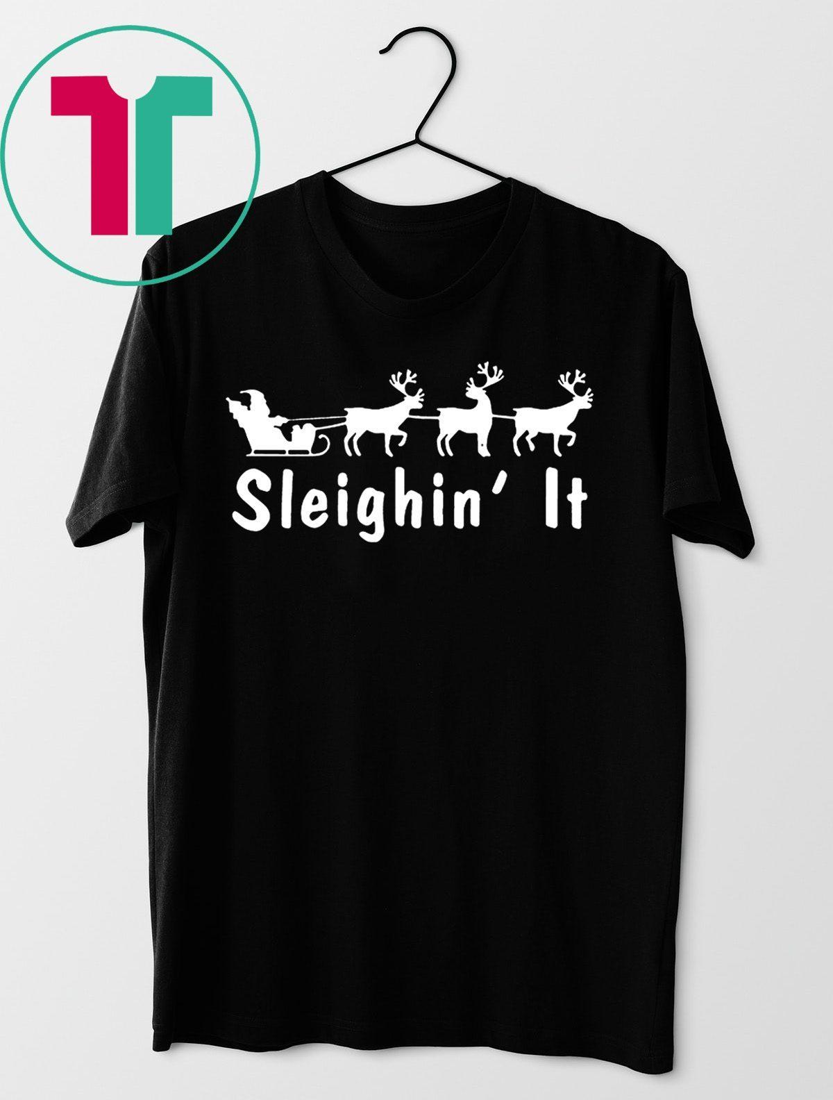 It Christmas.Sleighin It Christmas 2020 Shirt
