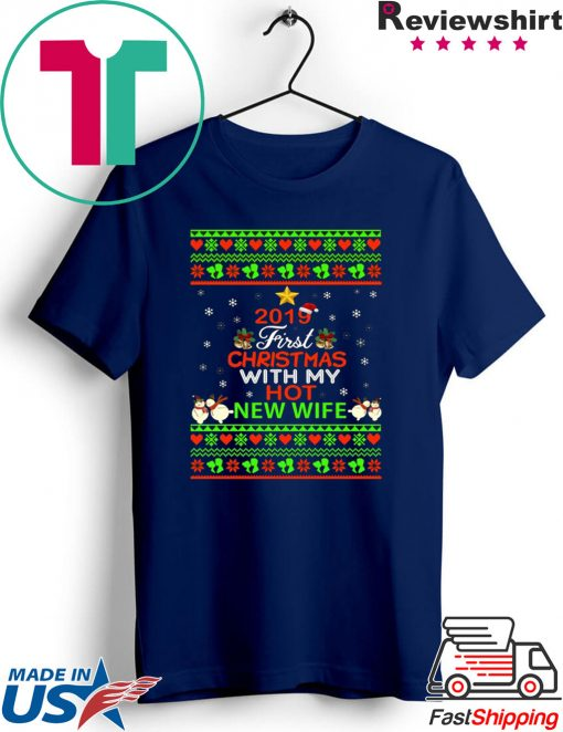 2019 First Christmas with my hot New wife T-Shirt