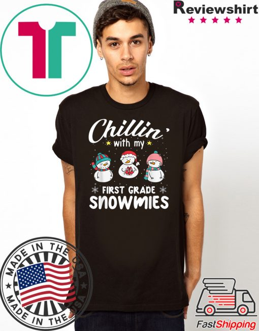 Chillin' With My First Grade Snowmies Teacher Xmas Gifts T-Shirt