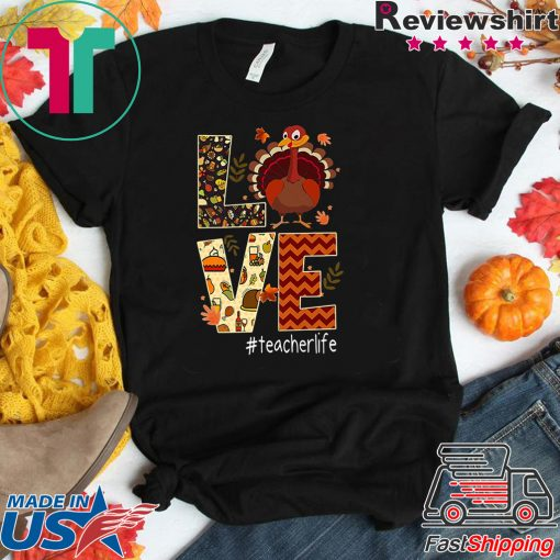 Funny Love Teacher Life Turkey Thanksgiving #Teacherlife Premium Tee Shirt