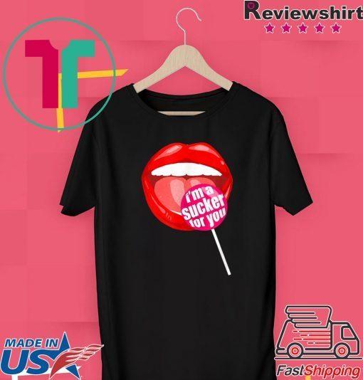 I'm a Sucker For You shirt - Candy Pop Fans Lollipop T-Shirt