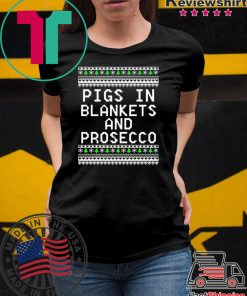 Pigs in blankets and Prosecco Christmas T-shirt