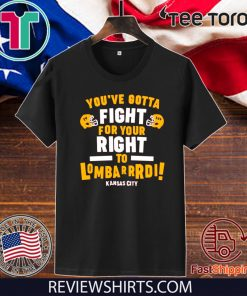 Fight for Your Right to Lombardi Chiefs Shirt