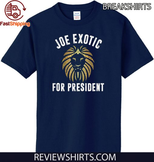 2020 Joe Exotic For President Shirt