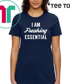 I am freaking essential T-Shirt