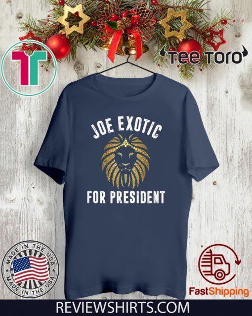Joe Exotic For President 2020 T-Shirt