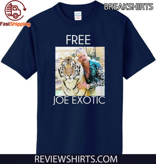 Tiger King Shirt - Free Joe Exotic T-Shirt