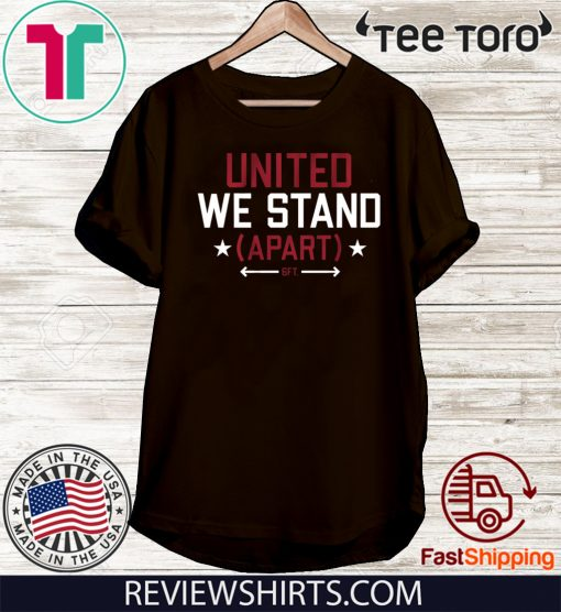 United We Stand Apart 6ft T-Shirt