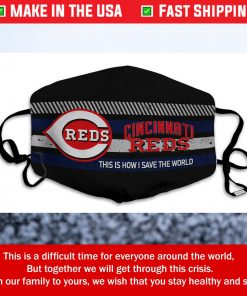 This Is How I Save The World Cincinnati Reds Cotton Face Mask