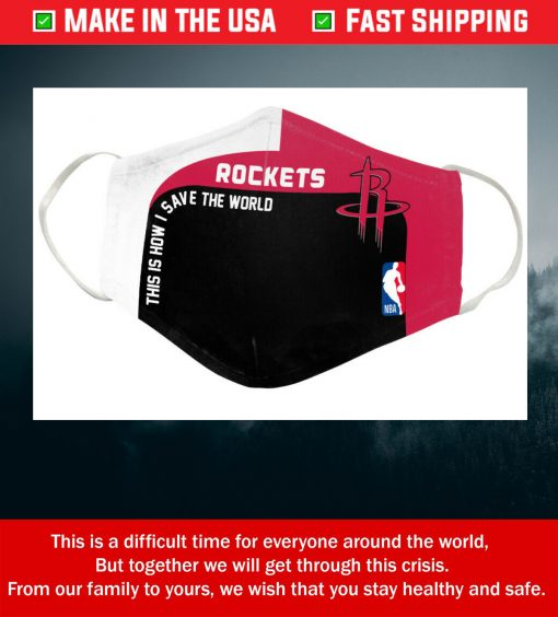 This Is How I Save The World Houston Rockets Cotton Face Mask