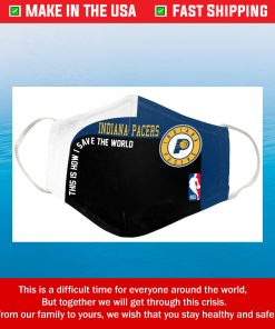 This Is How I Save The World Indiana Pacers Cotton Face Mask