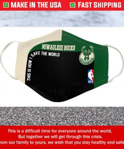 This Is How I Save The World Milwaukee Bucks Cotton Face Mask