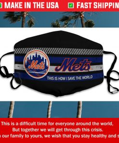 This Is How I Save The World New York Mets Cotton Face Mask