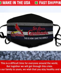 This Is How I Save The World St Louis Cardinals Cotton Face Mask