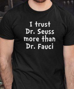 I Trust Dr Sessus More Than I Trust Dr Fauci Shirt