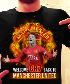 Welcome CR7 Back To Manchester United Shirt