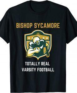 Bishop Sycamore Totally Real Varsity Football Team Design Gift T-Shirt