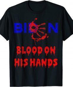Biden Blood On His Hands, Bring Trump Back, Biden Handprint Gift T-Shirt